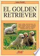 El Golden Retriever: Orígenes   Estándar   Elección Del Cachorro   Cría Y Normas Elementales De Educación   Alimentación Higiene