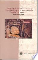 libro Arquitectura De La Conversión Y Evangelización En La Nueva España Durante El Siglo Xvi