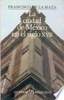 libro La Ciudad De México En El Siglo Xvii