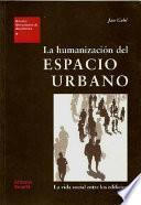 libro La Humanización Del Espacio Urbano