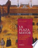 libro La Plaza Mayor Y Los Orígenes Del Madrid Barroco