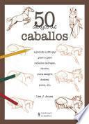 libro 50 Dibujos De Caballos