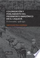 libro Colonización Y Poblamiento Del Piedemonte Amazónico En El Caquetá