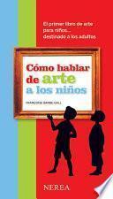 libro Cómo Hablar De Arte A Los Niños