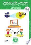 libro Cuaderno De Ortografía Cantada: 2º De Primaria. Método Ideográfico Y Audiovisual (enseñanza Basada En Videoclips Musicales)