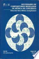libro Diccionario De Compositores Mexicanos De Música De Concierto, Siglo Xx: A H