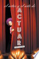 libro El Actor Y El Arte De Actuar