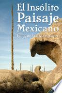 libro El Insólito Paisaje Mexicano