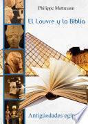 libro El Louvre Y La Biblia. Antigüedades Egipcias