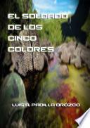 libro El Soldado De Los Cinco Colores