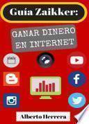 libro Guía Zaikker: Ganar Dinero En Internet (2017)