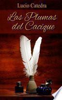 libro Las Plumas Del Cacique