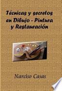 libro Técnicas Y Secretos En Dibujo   Pintura Y Restauración