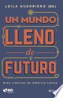 libro Un Mundo Lleno De Futuro