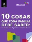 libro 10 Cosas Que Toda Familia Debe Saber: Envejecer Con Dignidad E Independencia