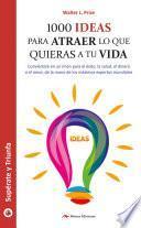 libro 1000 Ideas Para Atraer Lo Que Quieras A Tu Vida