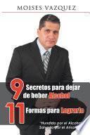 libro 9 Secretos Para Dejar De Beber Alcohol, 11 Formas Para Lograrlo