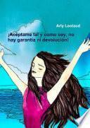 libro ¡acéptame Tal Y Como Soy, No Hay Garantía Ni Devolución!