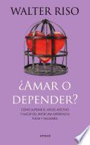 libro Amar O Depender