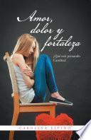 libro Amor, Dolor Y Fortaleza