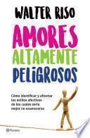 libro Amores Altamente Peligrosos (edición Mexicana)