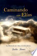 libro Caminando Con Elías: La Fábula De Una Vida Y Un Alma Plenas