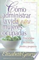 libro Como Administrar La Vida Para Mujeres Ocupadas / Life Management For Busy Women