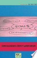 libro Cómo Alcanzar El éxito Y Ganar Amigos