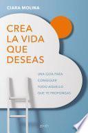 libro Crea La Vida Que Deseas