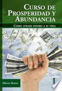 libro Curso De Prosperidad Y Abundancia. Cómo Atraer Dinero A Su Vida