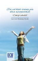 libro ¿de Verdad Tienes Una Alta Autoestima? Compruébalo