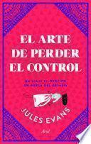 libro El Arte De Perder El Control