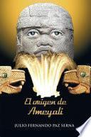 libro El Origen De Ameyali