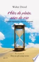 libro Hilos De Plata, Años De Oro
