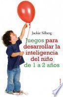 libro Juegos Para Desarrollar La Inteligencia Del Niño De 1a 2 Años