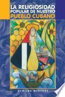 libro La Religiosidad Popular De Nuestro Pueblo Cubano