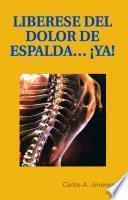 libro Liberese Del Dolor De Espalda... ¡ya!