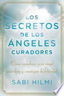 libro Los Secretos De Los ángeles Curadores