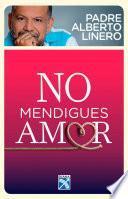 libro No Mendigues Amor