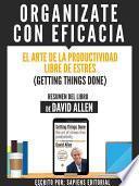 Organizate Con Eficacia: El Arte De La Productividad Libre De Estres (getting Things Done)