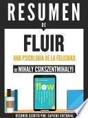 Resumen De  Fluir: Una Psicologia De La Felicidad   De Mihaly Csikczentmihalyi