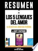 libro Resumen De  Los 5 Lenguajes Del Amor: El Secreto Del Amor Que Perdura   De Gary Chapman