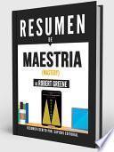 Resumen De  Maestría (mastery)   De Robert Greene