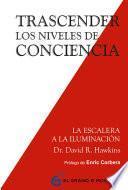 libro Trascender Los Niveles De Conciencia