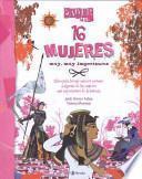 16 Mujeres Muy, Muy Importantes
