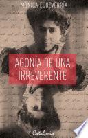 libro Agonía De Una Irreverente