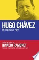 Hugo Chávez: Mi Primera Vida
