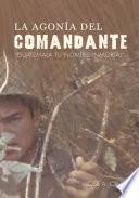 libro La Agonía Del Comandante