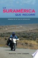 libro La Suramérica Que Recorrí