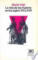 libro La Vida De Las Mujeres En Los Siglos Xvi Y Xvii